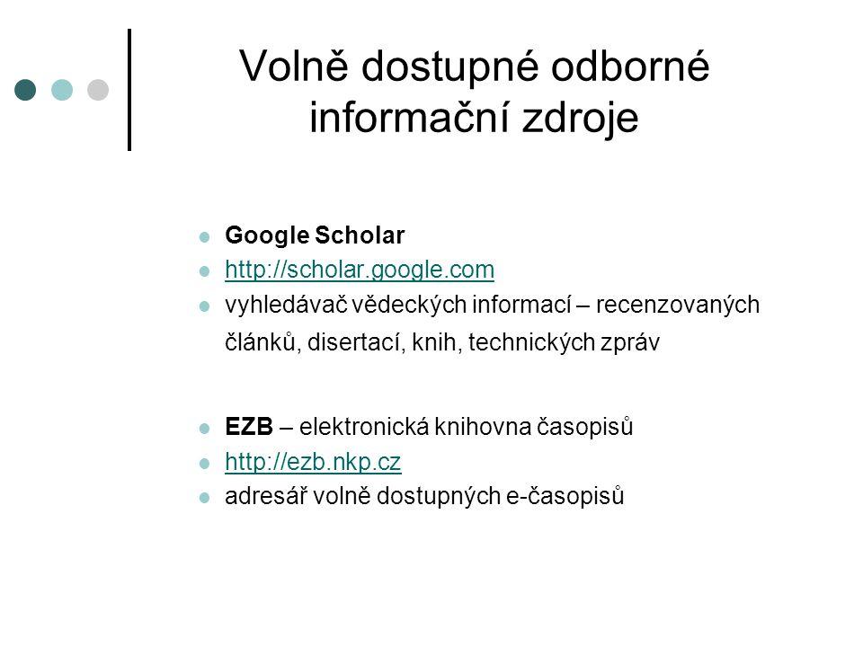 Volně dostupné odborné informační zdroje  Google Scholar  http://scholar.google.com http://scholar.google.com  vyhledávač vědeckých informací – rec