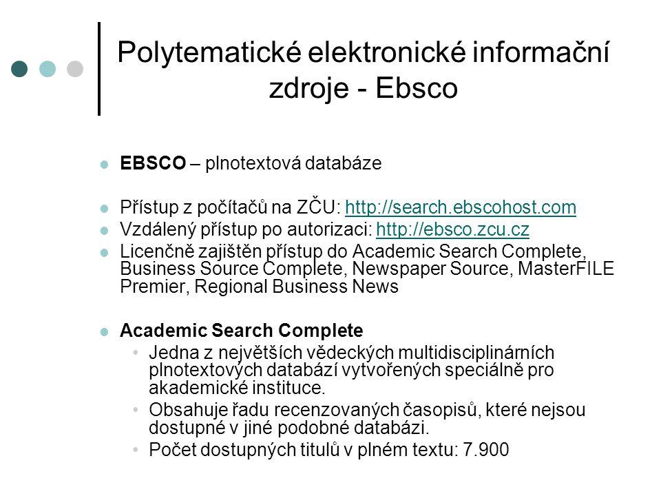 Polytematické elektronické informační zdroje - Ebsco  EBSCO – plnotextová databáze  Přístup z počítačů na ZČU: http://search.ebscohost.comhttp://sea