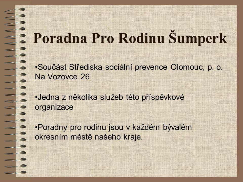 Poradna Pro Rodinu Šumperk •Součást Střediska sociální prevence Olomouc, p.