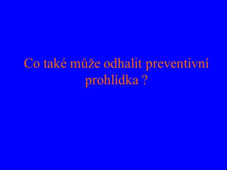 Co také může odhalit preventivní prohlídka ?