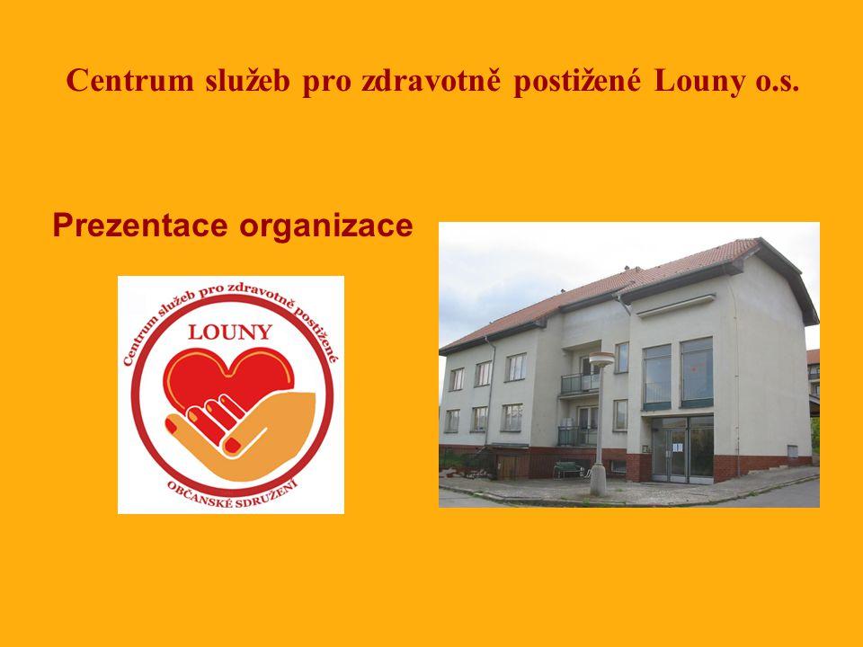 Centrum služeb pro zdravotně postižené Louny o.s. Prezentace organizace