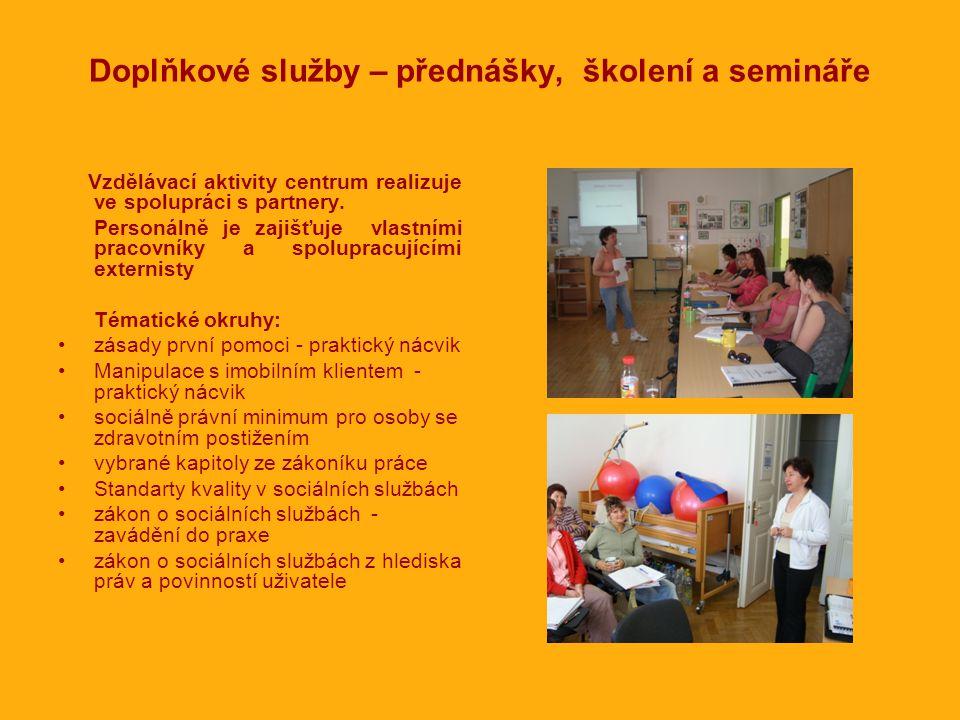 Doplňkové služby – přednášky, školení a semináře Vzdělávací aktivity centrum realizuje ve spolupráci s partnery.