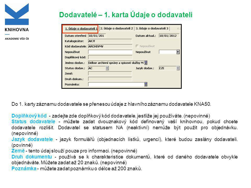 Dodavatelé – 2.karta Údaje o dodavateli Ve 2. kartě je možné doplnit: • Č.