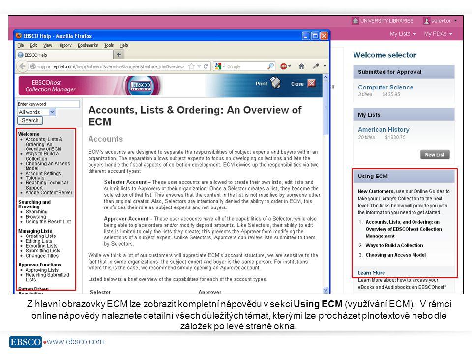  www.ebsco.com Z hlavní obrazovky ECM lze zobrazit kompletní nápovědu v sekci Using ECM (využívání ECM).
