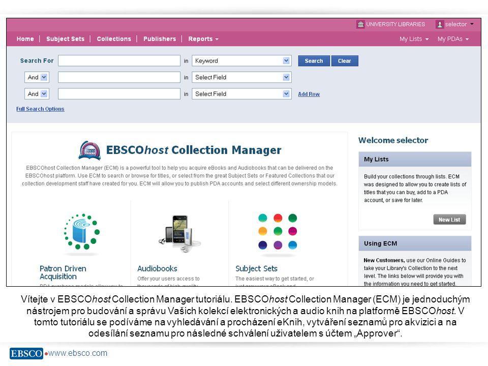  www.ebsco.com Vyhledávání titulů lze provádět pomocí tří vyhledávacích polí na obrázku.