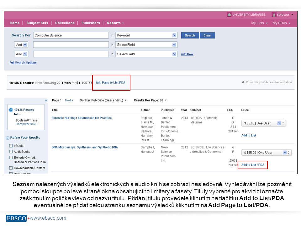  www.ebsco.com Při přidávání titulů můžete zvolit způsob akvizice.