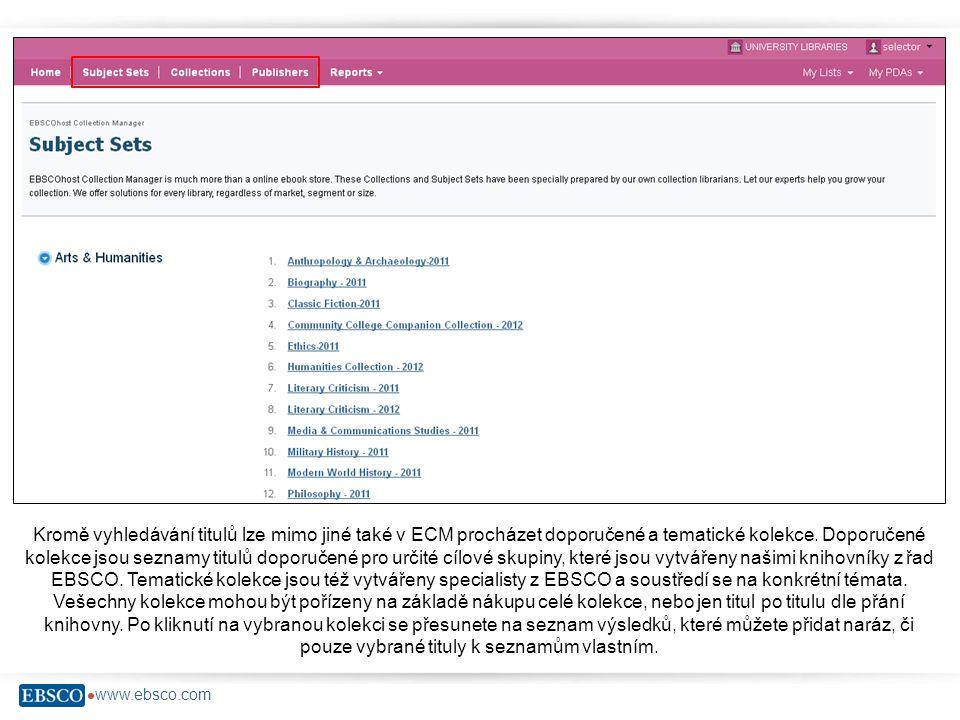  www.ebsco.com Seznamy, které ještě nebyly odeslány ke schválení, lze najít ve vrchní liště pod odkazem My Lists (In Progress), nebo v pravé části hlavní stránky v oblasti My Lists vybráním příslušného seznamu.