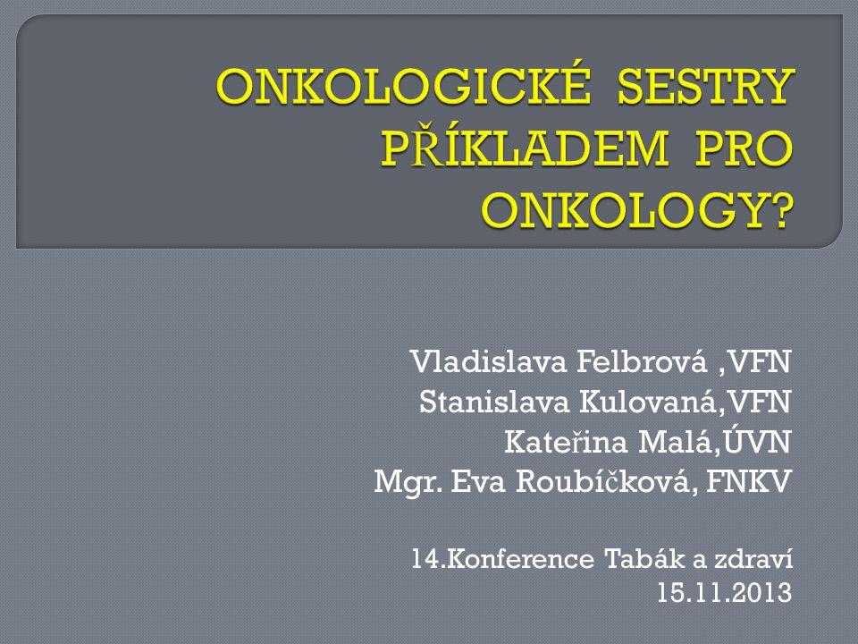 Vladislava Felbrová,VFN Stanislava Kulovaná,VFN Kate ř ina Malá,ÚVN Mgr.