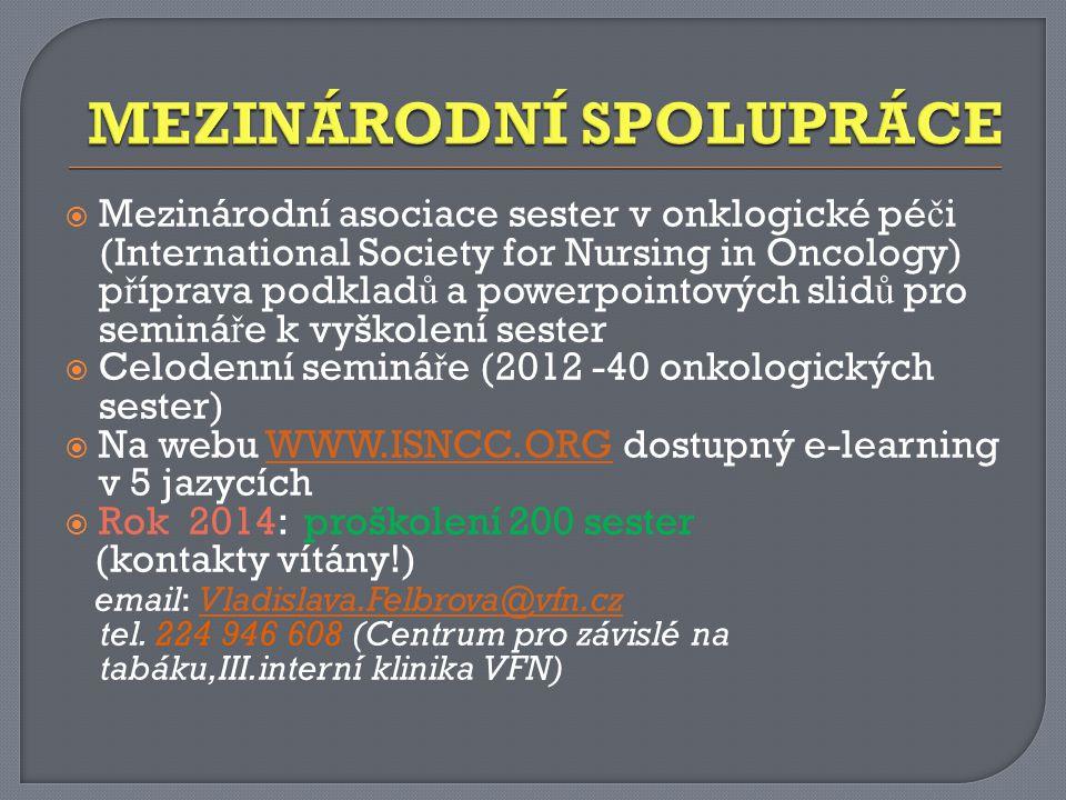  Mezinárodní asociace sester v onklogické pé č i (International Society for Nursing in Oncology) p ř íprava podklad ů a powerpointových slid ů pro se