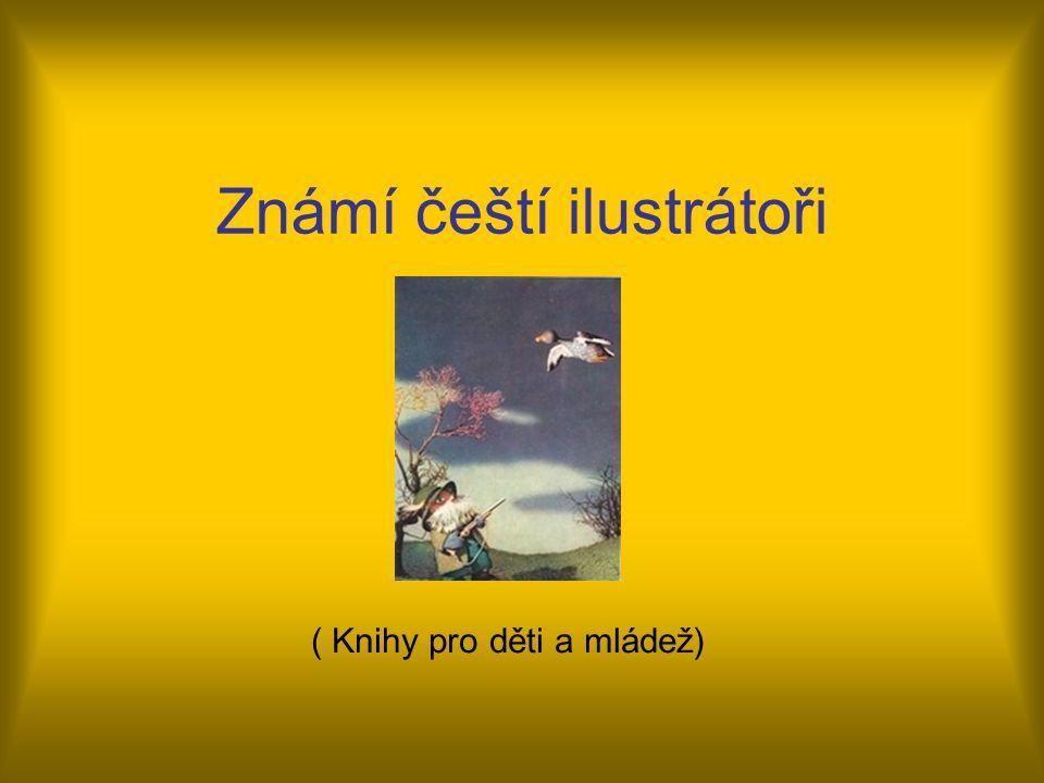 Známí čeští ilustrátoři ( Knihy pro děti a mládež)
