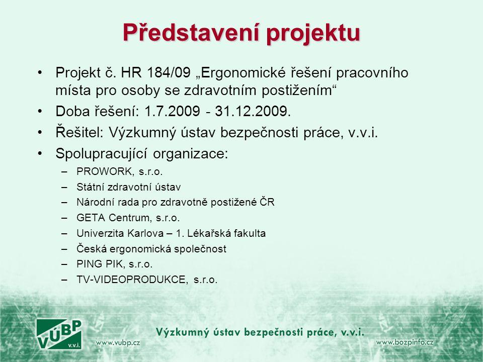 """Představení projektu •Projekt č. HR 184/09 """"Ergonomické řešení pracovního místa pro osoby se zdravotním postižením"""" •Doba řešení: 1.7.2009 - 31.12.200"""