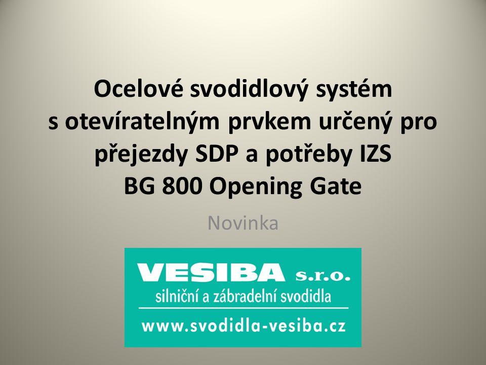 Ocelové svodidlový systém s otevíratelným prvkem určený pro přejezdy SDP a potřeby IZS BG 800 Opening Gate Novinka
