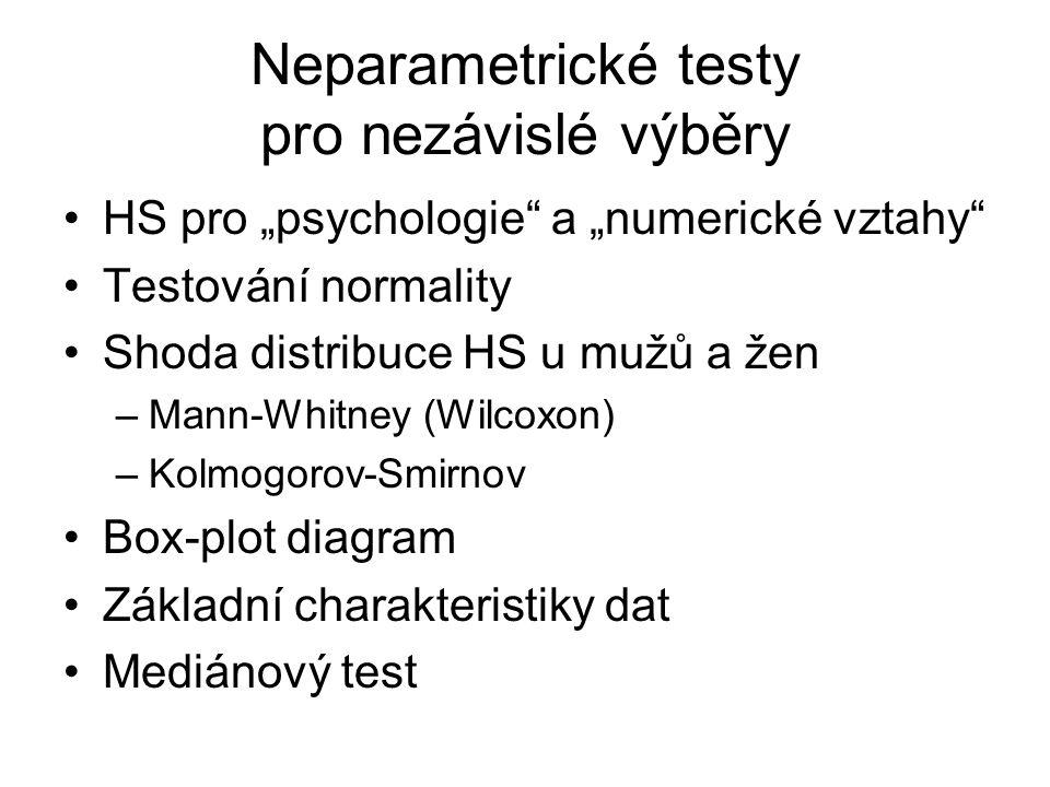 """Neparametrické testy pro nezávislé výběry •HS pro """"psychologie a """"numerické vztahy •Testování normality •Shoda distribuce HS u mužů a žen –Mann-Whitney (Wilcoxon) –Kolmogorov-Smirnov •Box-plot diagram •Základní charakteristiky dat •Mediánový test"""