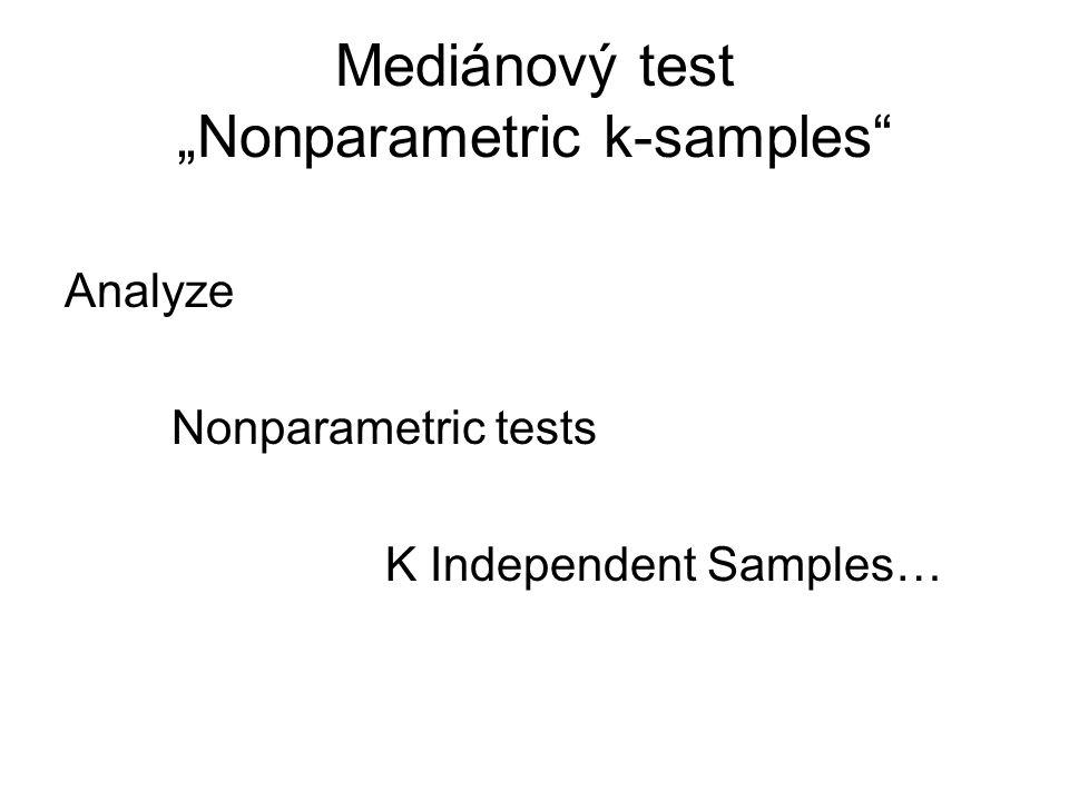 "Mediánový test ""Nonparametric k-samples Analyze Nonparametric tests K Independent Samples…"