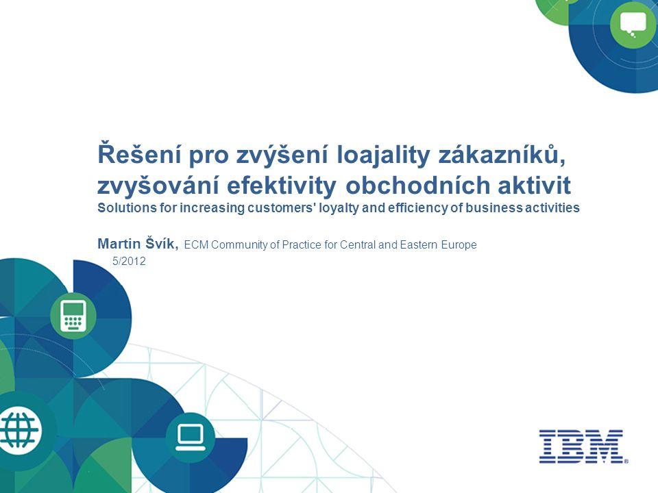 Řešení pro zvýšení loajality zákazníků, zvyšování efektivity obchodních aktivit Solutions for increasing customers' loyalty and efficiency of business