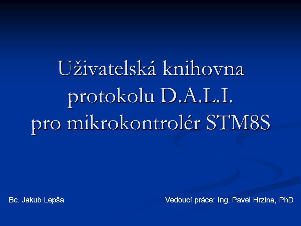 Uživatelská knihovna protokolu D.A.L.I.pro mikrokontrolér STM8S Bc.