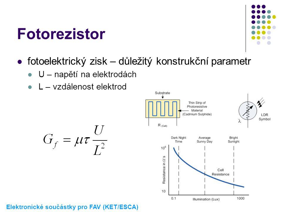 Fotorezistor  fotoelektrický zisk – důležitý konstrukční parametr  U – napětí na elektrodách  L – vzdálenost elektrod Elektronické součástky pro FA