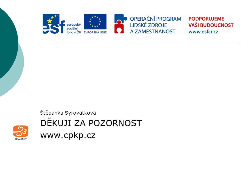 Štěpánka Syrovátková DĚKUJI ZA POZORNOST www.cpkp.cz