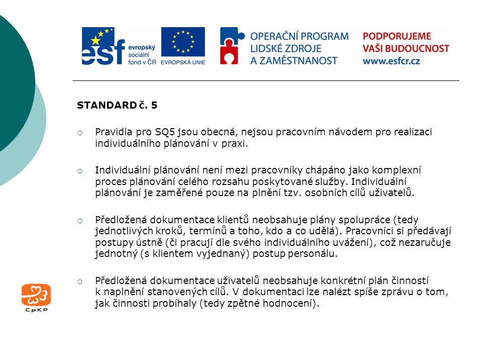STANDARD č. 5  Pravidla pro SQ5 jsou obecná, nejsou pracovním návodem pro realizaci individuálního plánování v praxi.  Individuální plánování není m