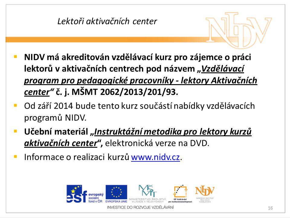 """Lektoři aktivačních center  NIDV má akreditován vzdělávací kurz pro zájemce o práci lektorů v aktivačních centrech pod názvem """"Vzdělávací program pro"""