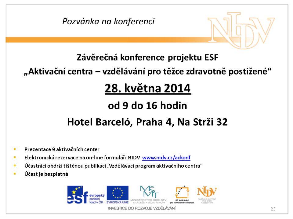 """Pozvánka na konferenci Závěrečná konference projektu ESF """"Aktivační centra – vzdělávání pro těžce zdravotně postižené"""" 28. května 2014 od 9 do 16 hodi"""