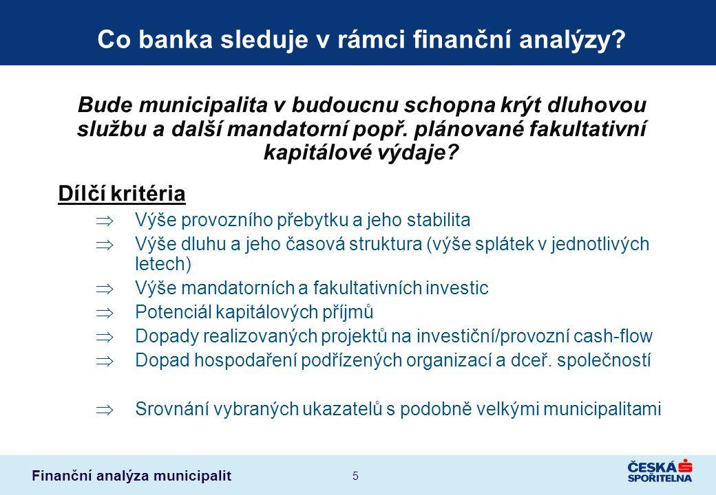 Finanční analýza municipalit 16 Město ABC – vybrané ukazatele zadluženosti Krytí dluhové služby provozním přebytkem  Podíl provozního přebytku (čitatel) a součtu výdajů na úroky a splátky jistiny dlouhodobých závazků  Vyjadřuje, kolikrát je municipalita v daném roce schopna pokrýt svou dluhovou službu ze svého provozního přebytku  Hodnota by dlouhodobě měla být vždy výrazně vyšší než 1,0 (konkrétní žádoucí úroveň závisí na potřebě samofinancovaní kapitálových výdajů) Návratnost finančního dluhu  Podíl celkového finančního dluhu (čitatel) a provozního přebytku (jmenovatel)  Vyjadřuje, za jak dlouho by municipalita splatila svůj dluh za hypotetického předpokladu nulových kapitálových výdajů (nulových výdajů z vlastních zdrojů)