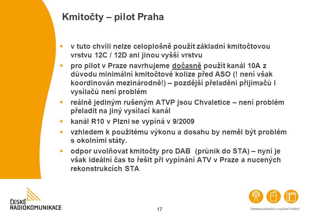 17 Kmitočty – pilot Praha  v tuto chvíli nelze celoplošně použít základní kmitočtovou vrstvu 12C / 12D ani jinou vyšší vrstvu  pro pilot v Praze nav