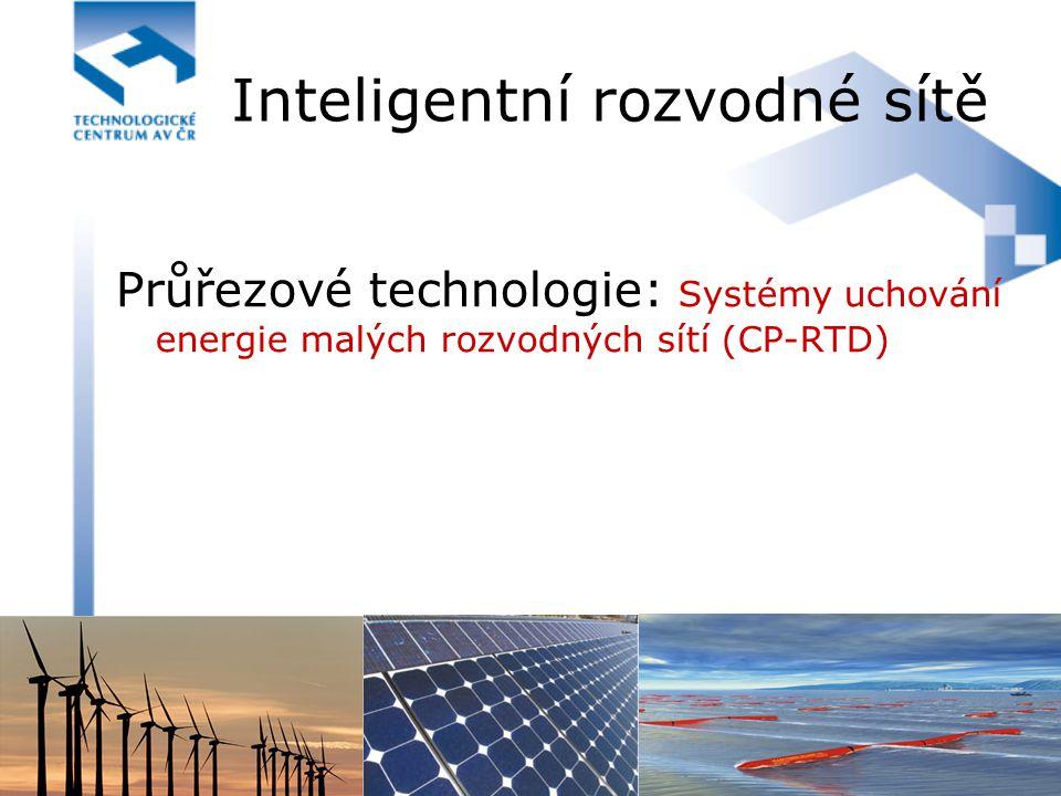 Inteligentní rozvodné sítě Průřezové technologie: Systémy uchování energie malých rozvodných sítí (CP-RTD)