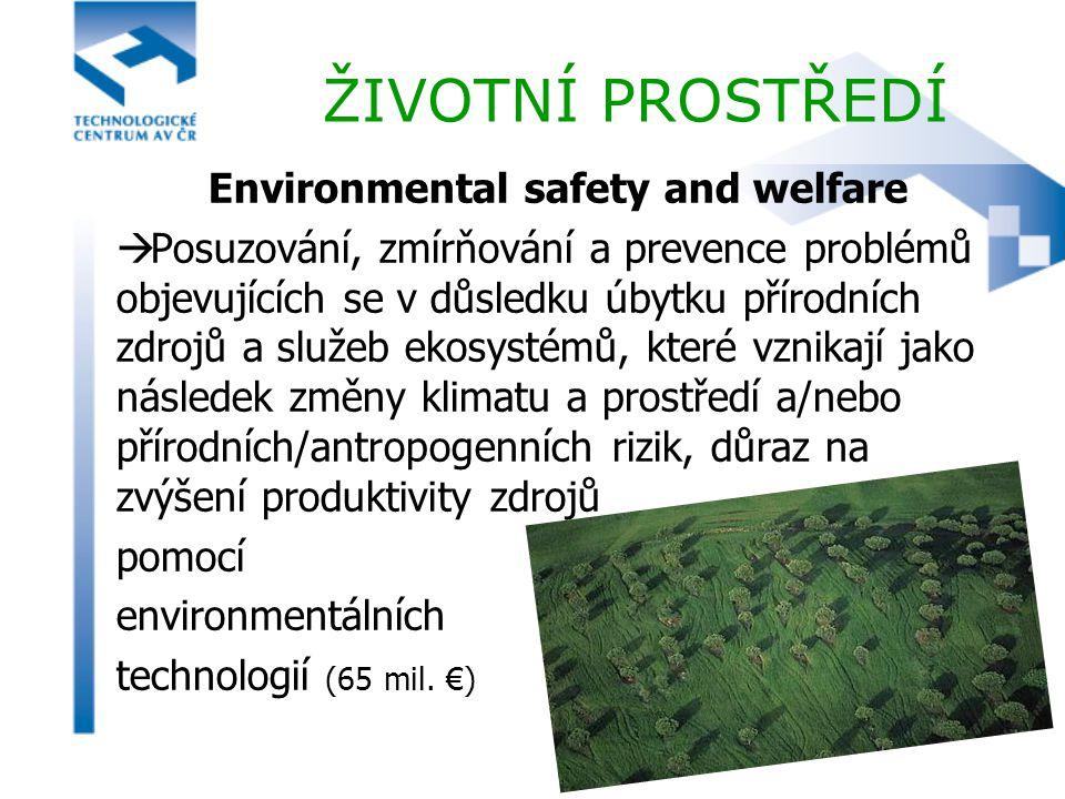 Environmental safety and welfare  Posuzování, zmírňování a prevence problémů objevujících se v důsledku úbytku přírodních zdrojů a služeb ekosystémů,