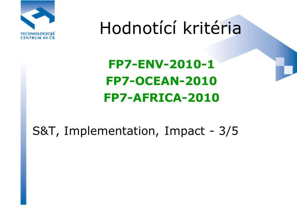 Hodnotící kritéria FP7-ENV-2010-1 FP7-OCEAN-2010 FP7-AFRICA-2010 S&T, Implementation, Impact - 3/5