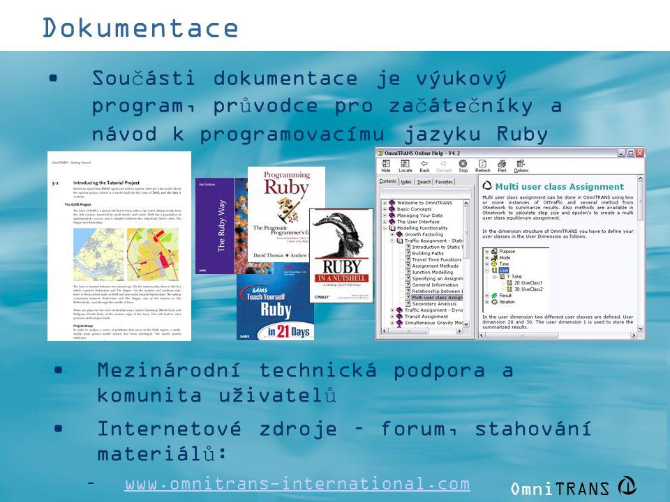 OmniTRANS   Dokumentace •Součásti dokumentace je výukový program, průvodce pro začátečníky a návod k programovacímu jazyku Ruby •Mezinárodní technická