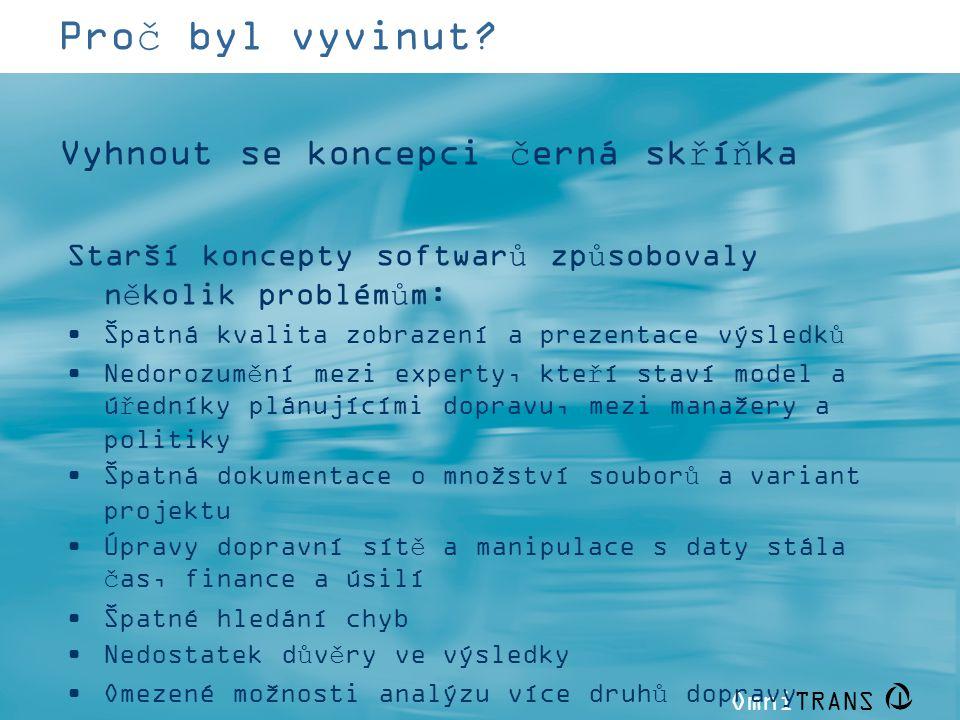 OmniTRANS | Proč byl vyvinut? Starší koncepty softwarů způsobovaly několik problémům: •Špatná kvalita zobrazení a prezentace výsledků •Nedorozumění me