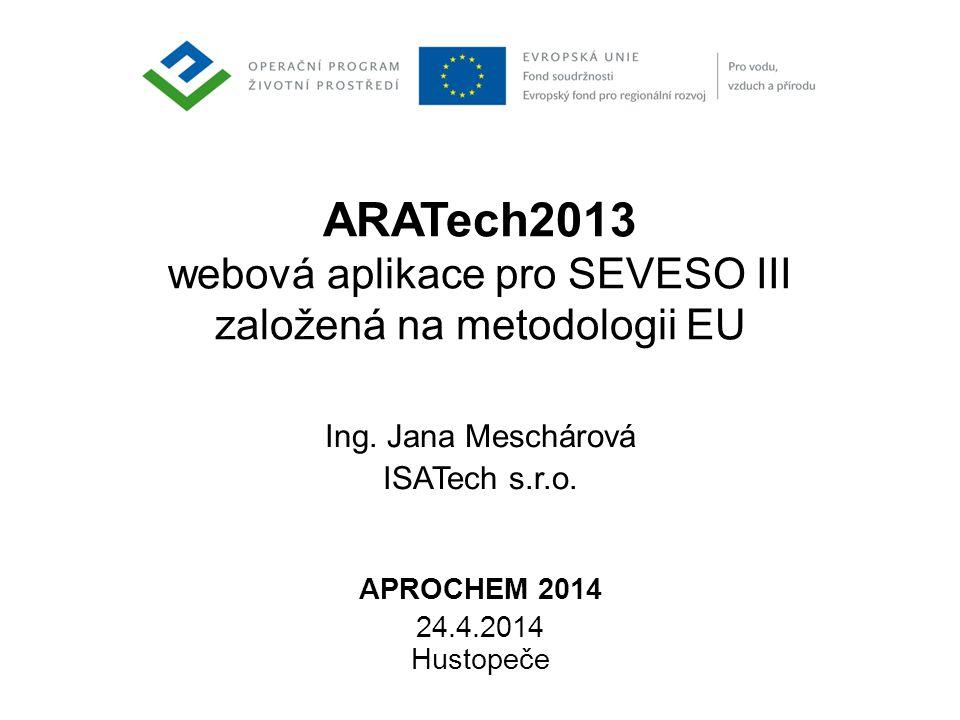 ARATech2013 webová aplikace pro SEVESO III založená na metodologii EU Ing.