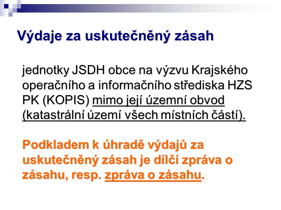 Výdaje za uskutečněný zásah jednotky JSDH obce na výzvu Krajského operačního a informačního střediska HZS PK (KOPIS) mimo její územní obvod (katastrál