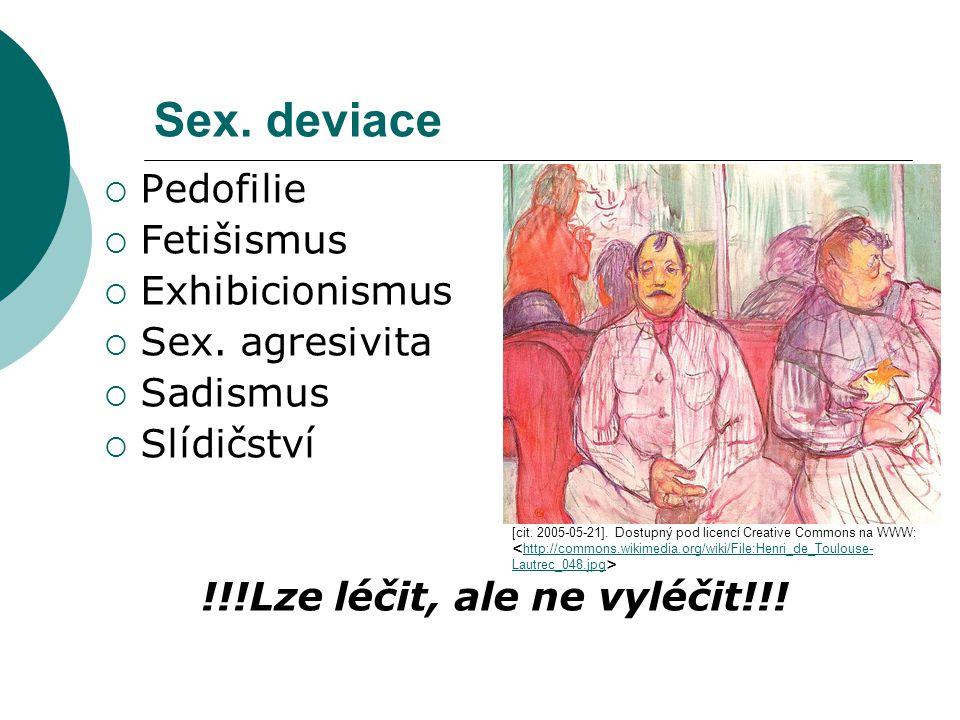 Sex.deviace  Pedofilie  Fetišismus  Exhibicionismus  Sex.