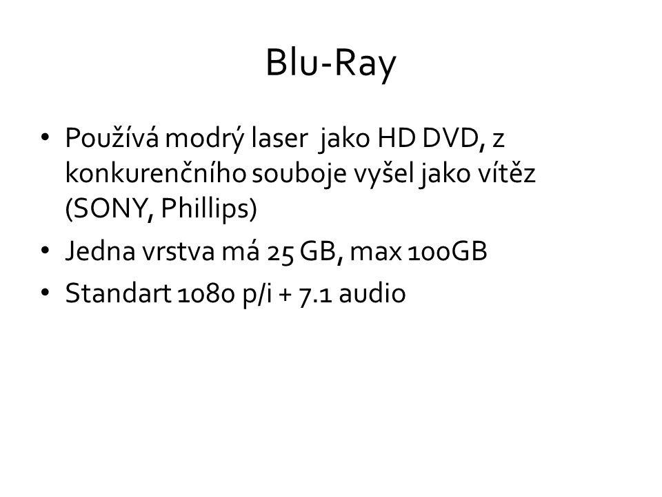 Blu-Ray • Používá modrý laser jako HD DVD, z konkurenčního souboje vyšel jako vítěz (SONY, Phillips) • Jedna vrstva má 25 GB, max 100GB • Standart 1080 p/i + 7.1 audio