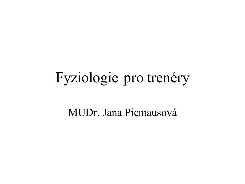 Fyziologie pro trenéry MUDr. Jana Picmausová