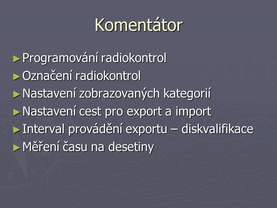 Komentátor ► Programování radiokontrol ► Označení radiokontrol ► Nastavení zobrazovaných kategorií ► Nastavení cest pro export a import ► Interval pro