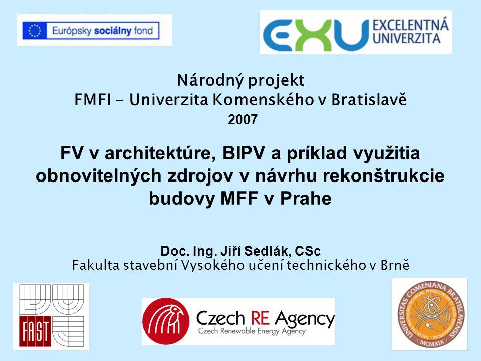 Národný projekt FMFI - Univerzita Komenského v Bratislavě 2007 FV v architektúre, BIPV a príklad využitia obnovitelných zdrojov v návrhu rekonštrukcie