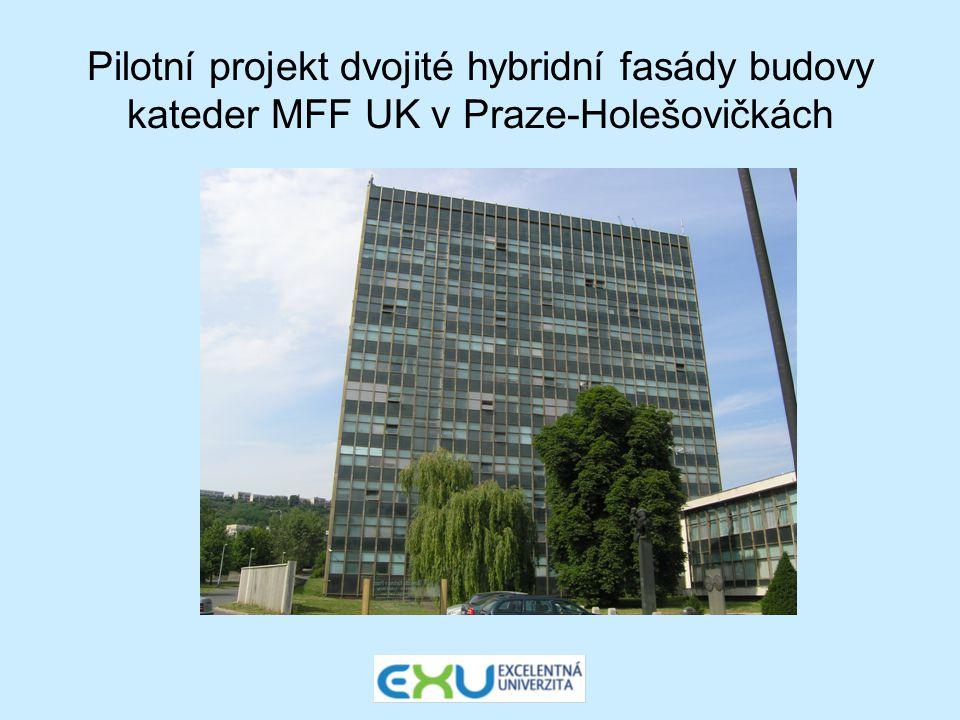 Pilotní projekt dvojité hybridní fasády budovy kateder MFF UK v Praze-Holešovičkách