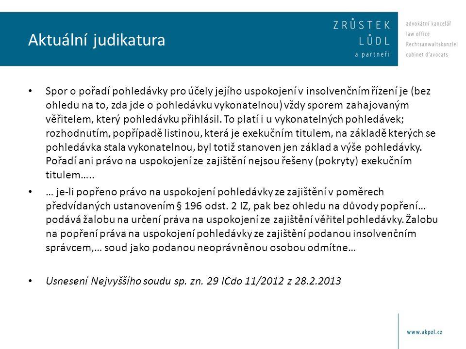 Aktuální judikatura • Spor o pořadí pohledávky pro účely jejího uspokojení v insolvenčním řízení je (bez ohledu na to, zda jde o pohledávku vykonateln