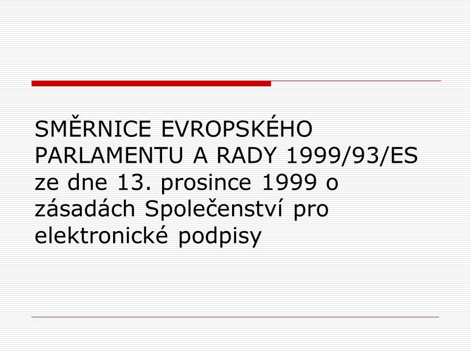 SMĚRNICE EVROPSKÉHO PARLAMENTU A RADY 1999/93/ES ze dne 13. prosince 1999 o zásadách Společenství pro elektronické podpisy