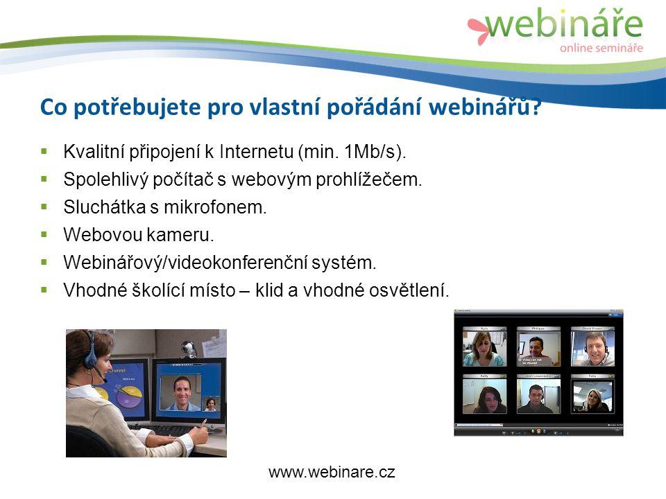 Co potřebujete pro vlastní pořádání webinářů. Kvalitní připojení k Internetu (min.