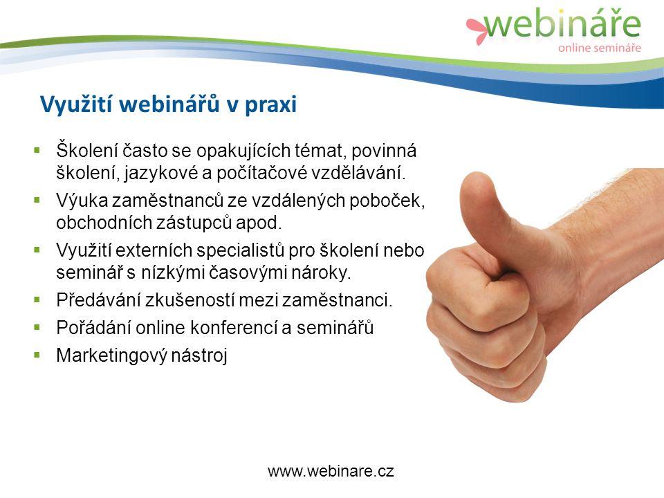Využití webinářů v praxi  Školení často se opakujících témat, povinná školení, jazykové a počítačové vzdělávání.