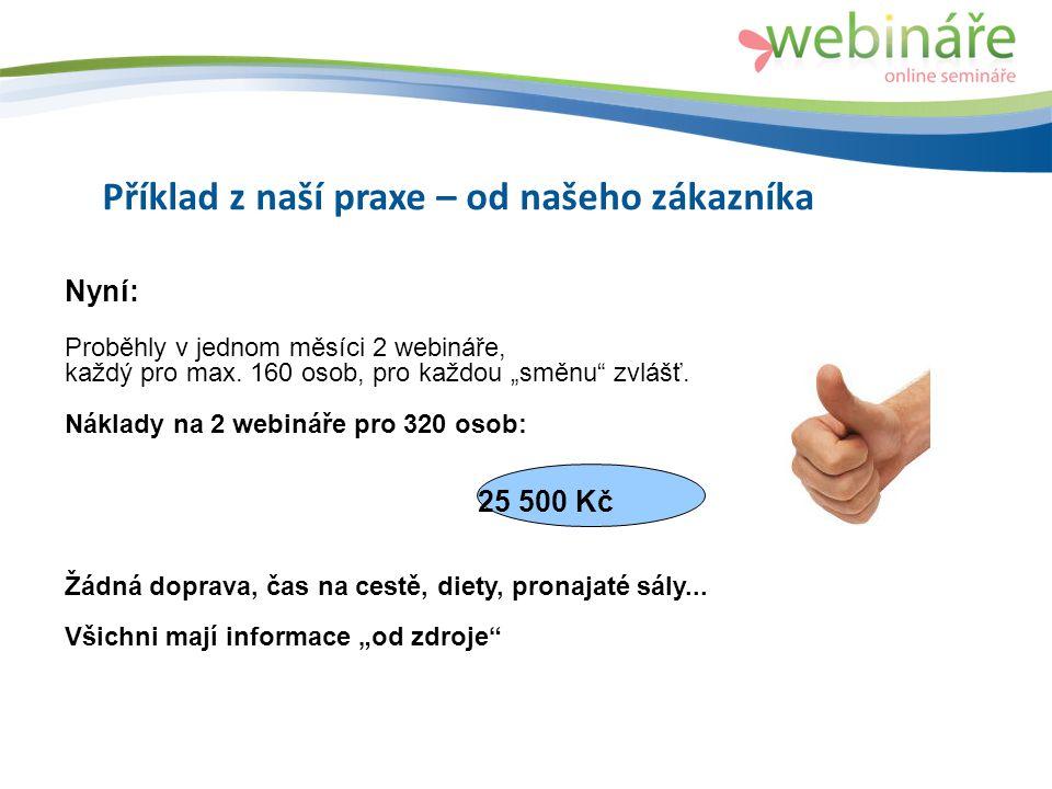 Příklad z naší praxe – od našeho zákazníka Nyní: Proběhly v jednom měsíci 2 webináře, každý pro max.
