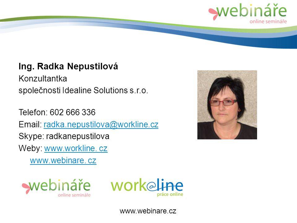 Ing. Radka Nepustilová Konzultantka společnosti Idealine Solutions s.r.o.