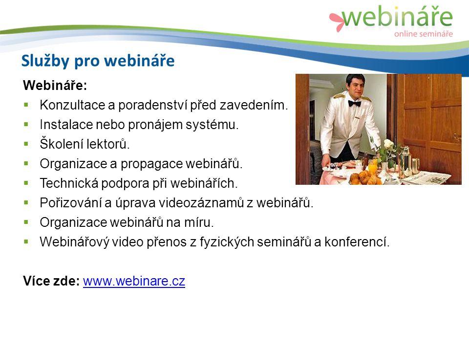 Služby pro webináře Webináře:  Konzultace a poradenství před zavedením.