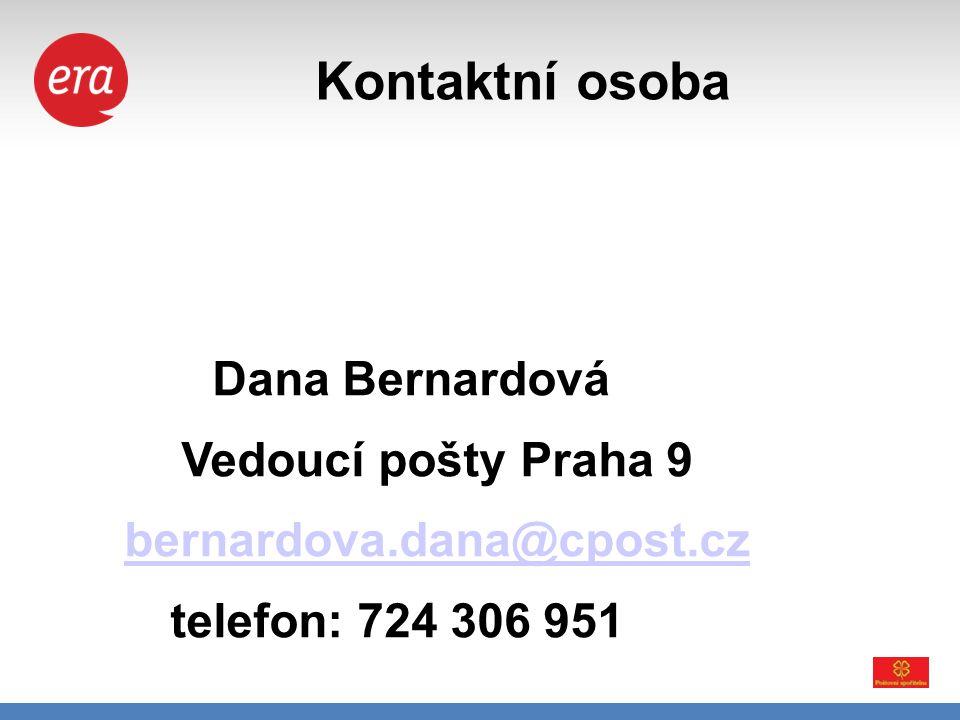 Kontaktní osoba • Dana Bernardová Vedoucí pošty Praha 9 bernardova.dana@cpost.cz telefon: 724 306 951 bernardova.dana@cpost.cz