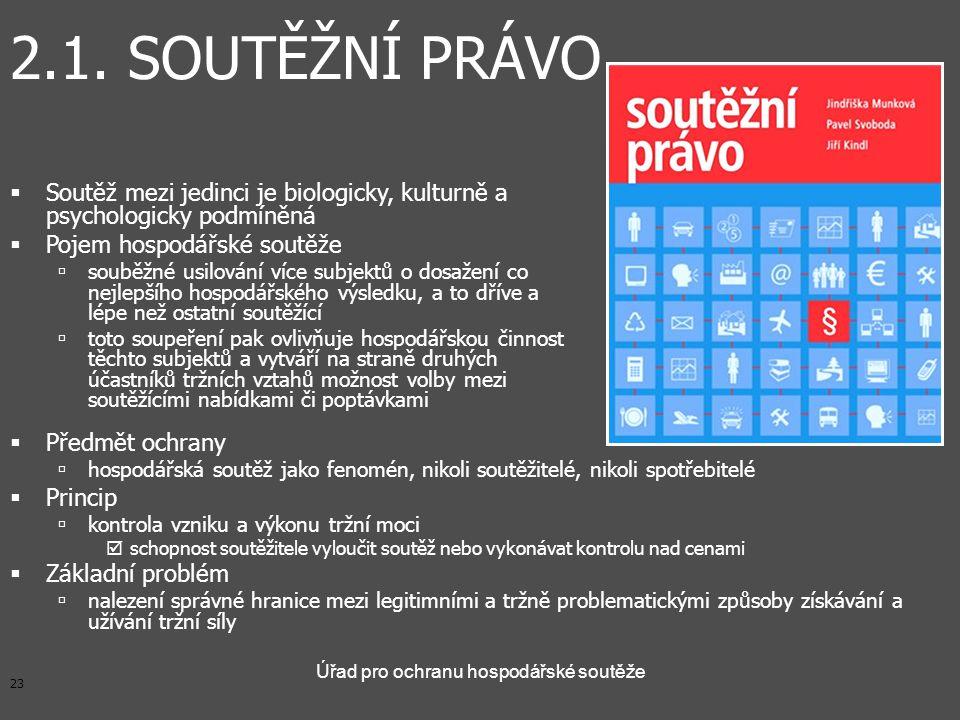 23 Úřad pro ochranu hospodářské soutěže 2.1.