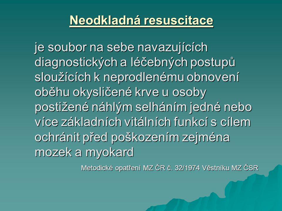 Neodkladná resuscitace je soubor na sebe navazujících diagnostických a léčebných postupů sloužících k neprodlenému obnovení oběhu okysličené krve u os